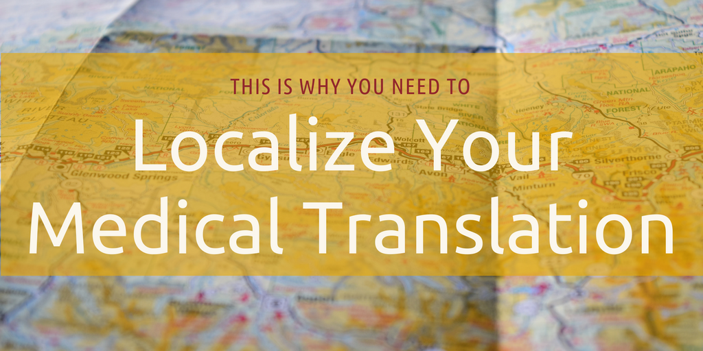 This Is Why You Need to Localize Your Medical Translation