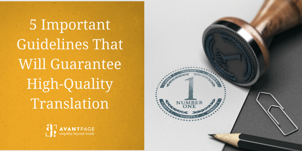 5 Important Guidelines That Will Guarantee High-Quality Translation