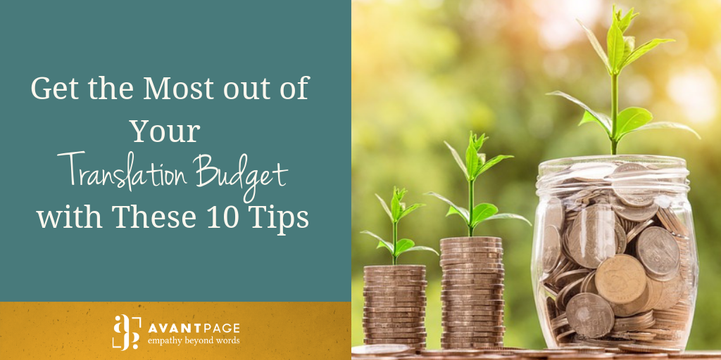 Get the Most out of Your Translation Budget with These 10 Tips